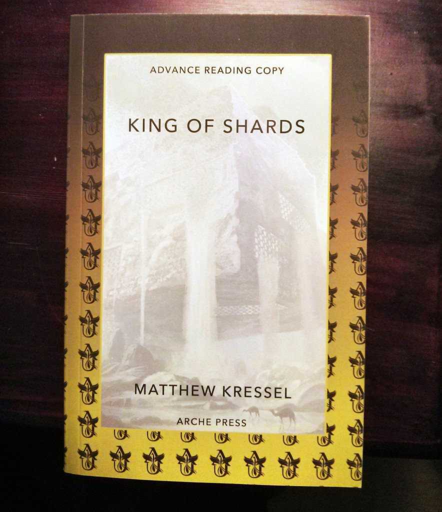 King of Shards ARC by Matthew Kressel